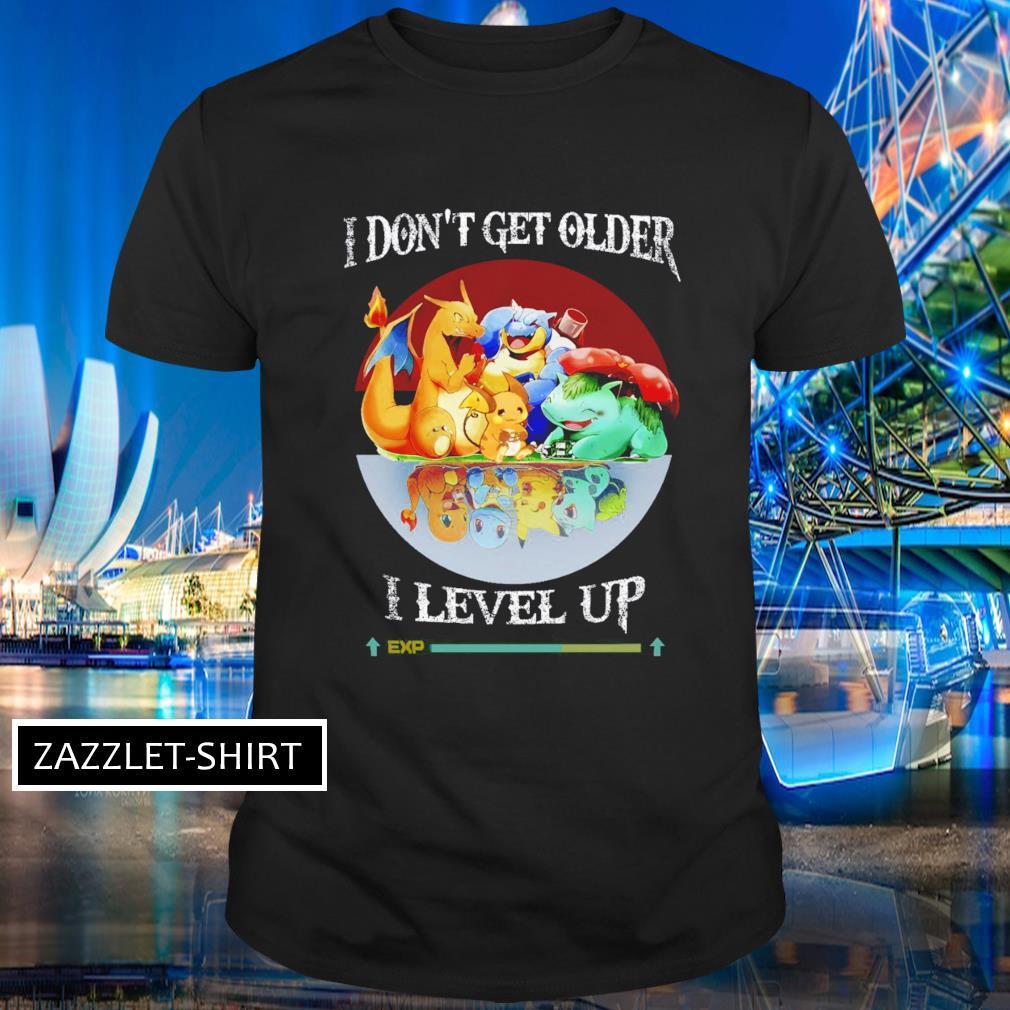 Pokemon characters I don't get older I level up shirt