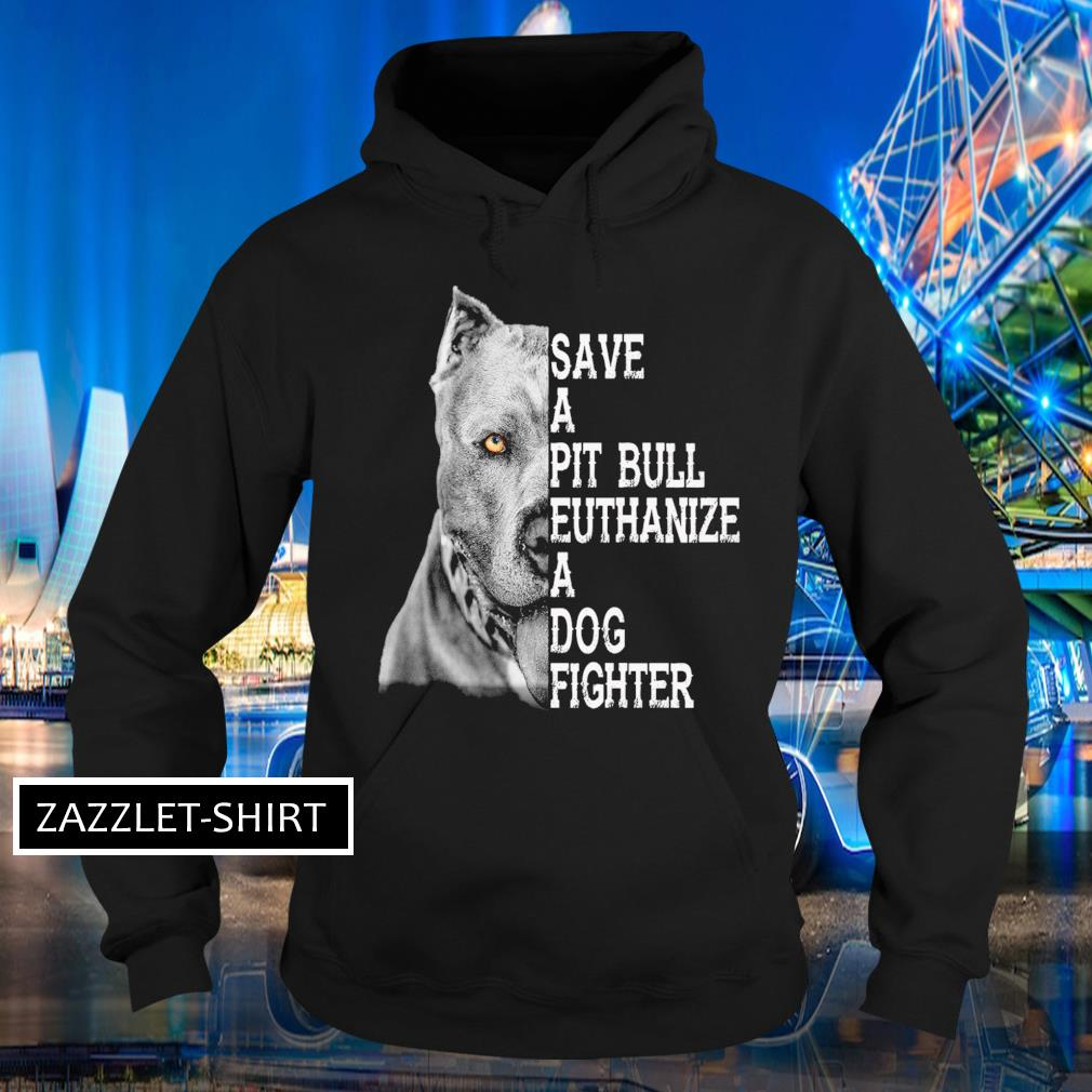 Save a Pitbull authanize a dog fighter Hoodie
