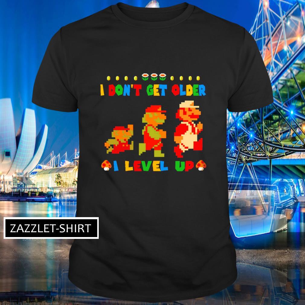 Super Mario I don't get older I level up shirt