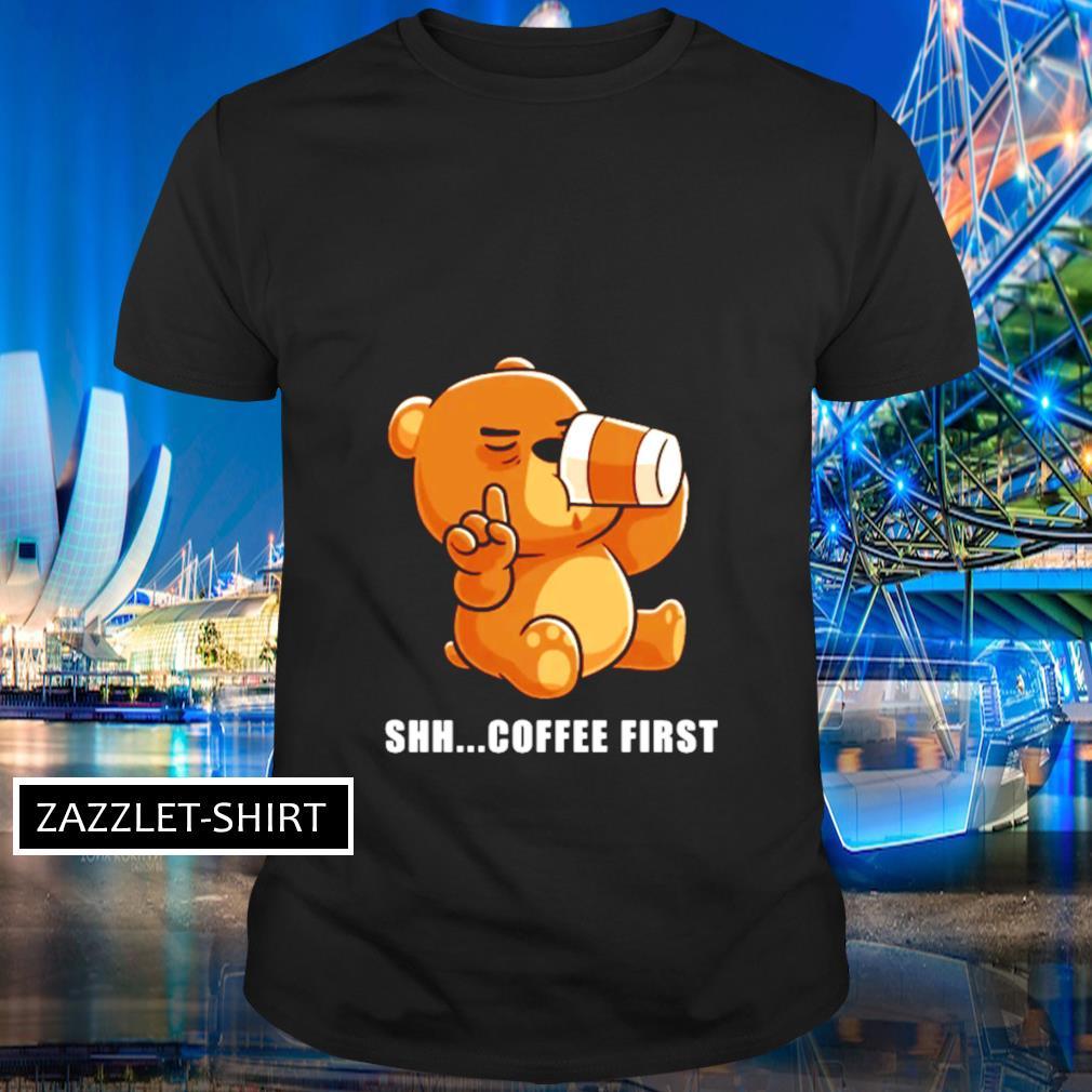 Shh coffee first shirt