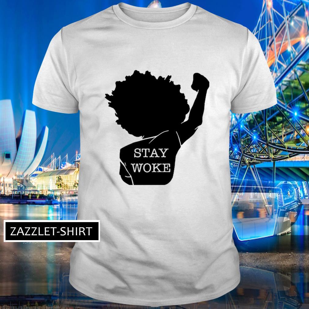 Stay woke shirt