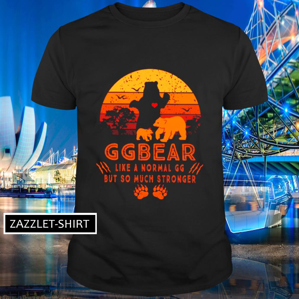 Ggbear like a normal gg but so much stronger vintage shirt