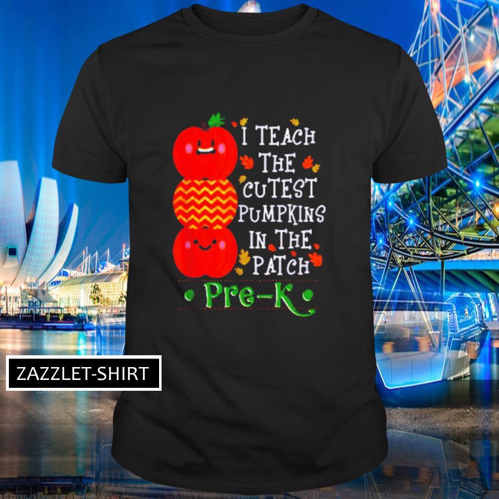 Great I teach the cutest pumpkins in patch pre-K Halloween teacher shirt