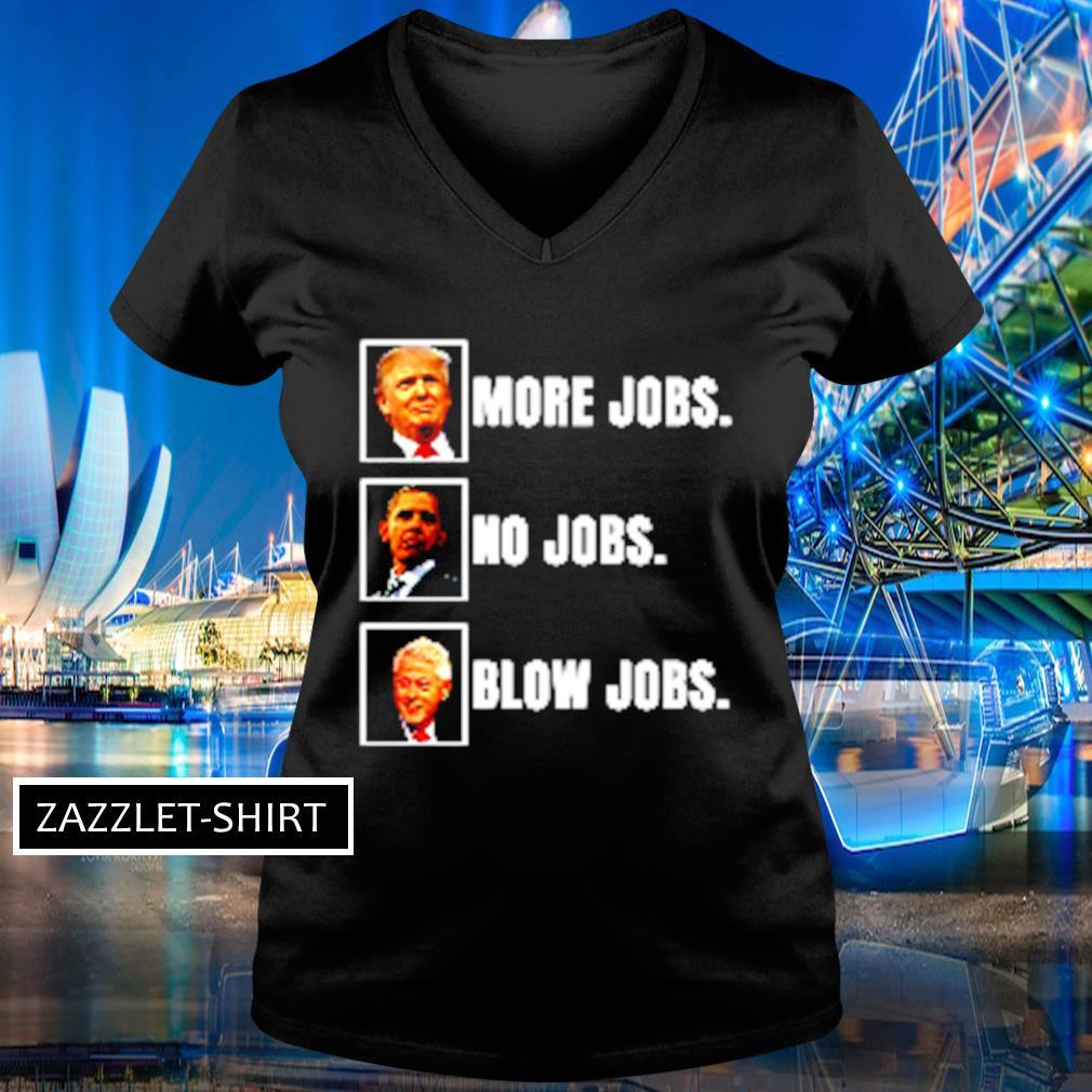 More jobs no jobs blow jobs s V-neck t-shirt