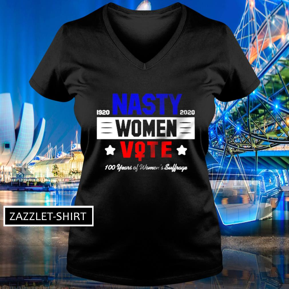 Nasty women vote 100 years of women's suffrage 1920 2020 s V-neck t-shirt