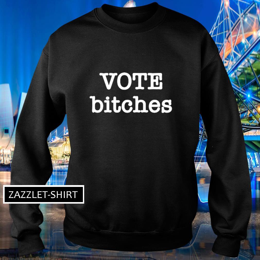 Vote Bitches s Sweater