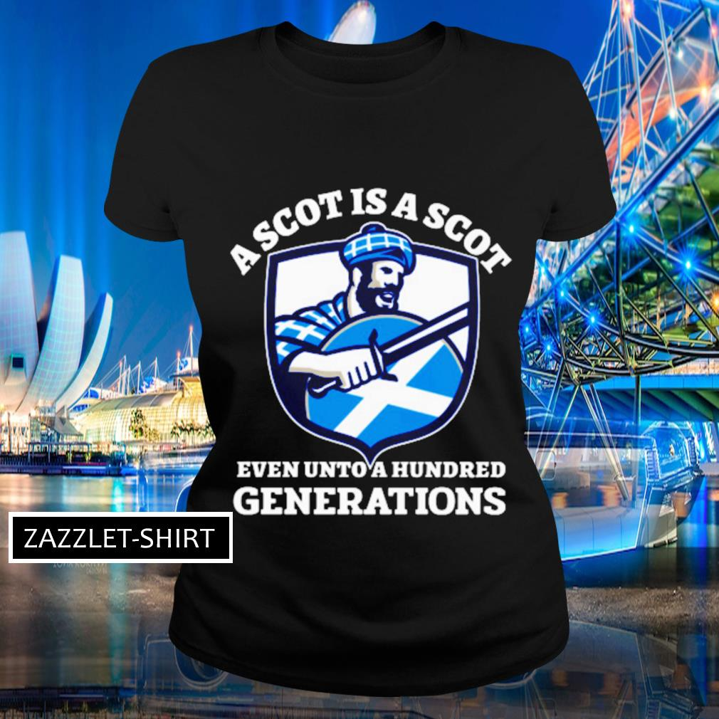 A scot is a scot even unto a hundred generations s Ladies-tee