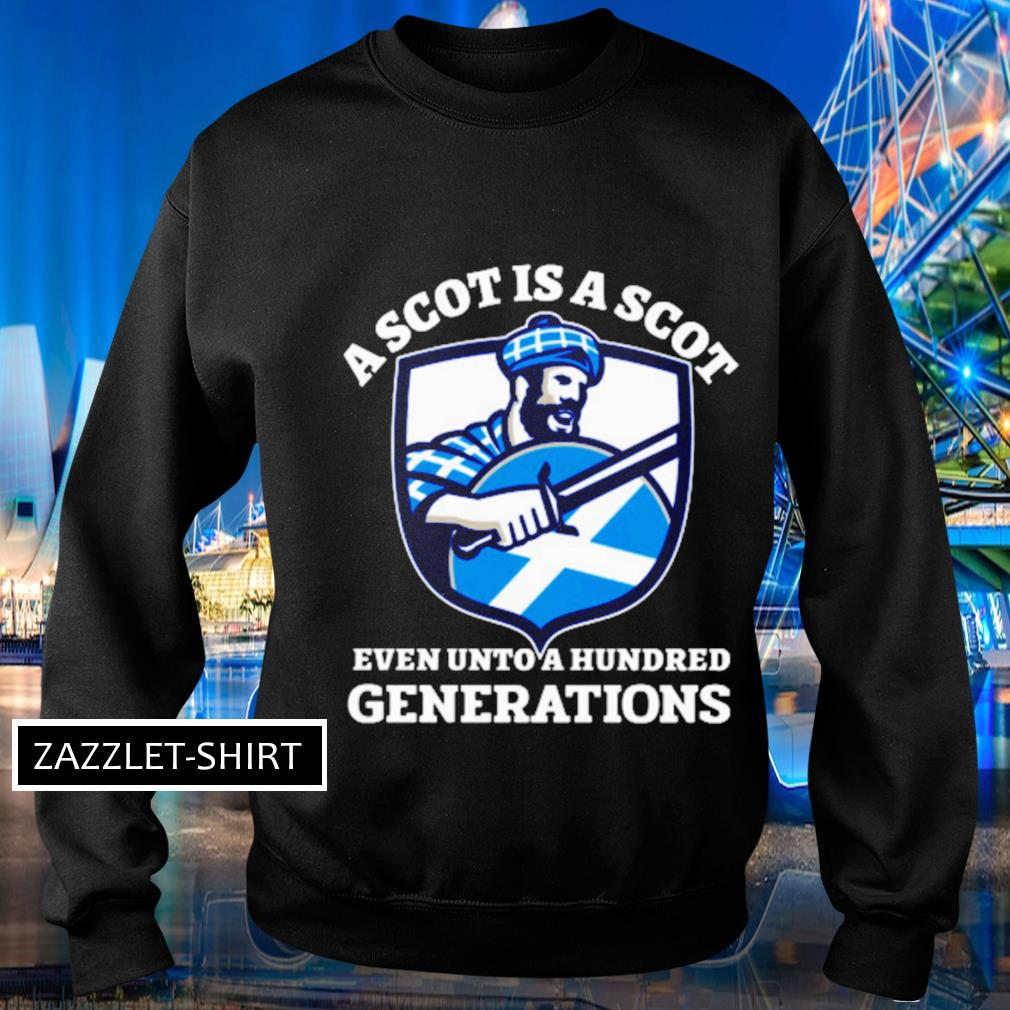 A scot is a scot even unto a hundred generations s Sweater