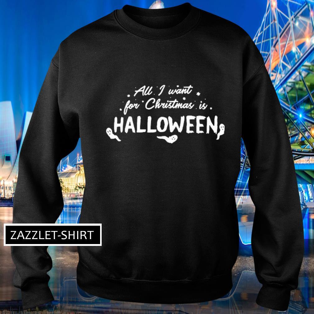 All I want for Christmas is Halloween s Sweater
