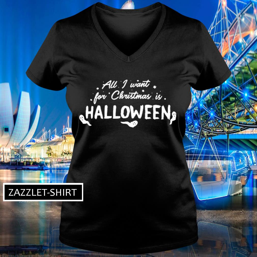 All I want for Christmas is Halloween s V-neck t-shirt