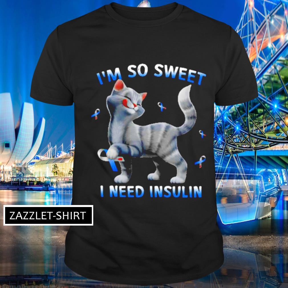 Cat I'm so sweet I need insulin shirt