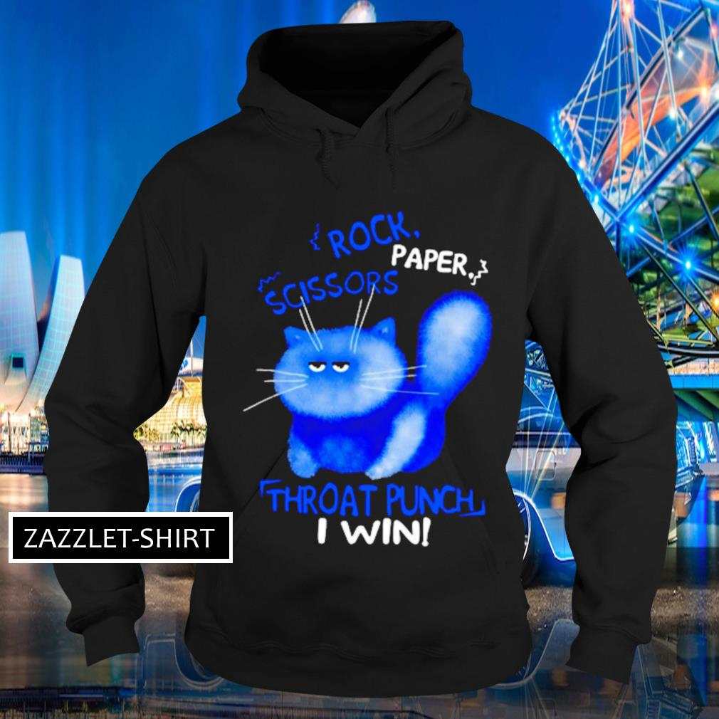 Cat rock paper scissors throat punch I win s Hoodie