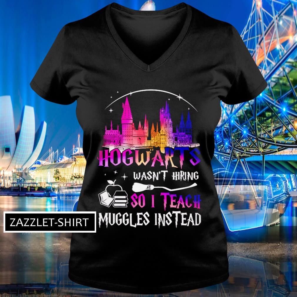 Hogwarts wasn't hiring so I teach muggles instead s V-neck t-shirt