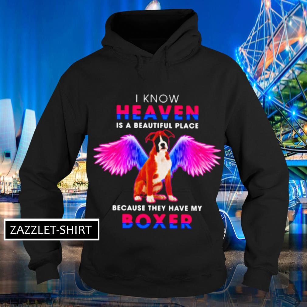 I know heaven is a beautiful place because they have my boxer s Hoodie