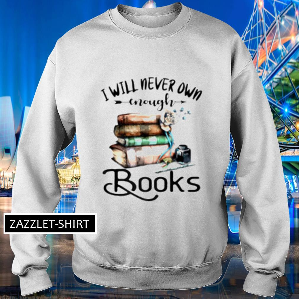 I will never own enough books s Sweater