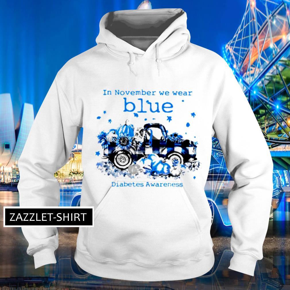 In November we wear blue diabetes awareness s Hoodie