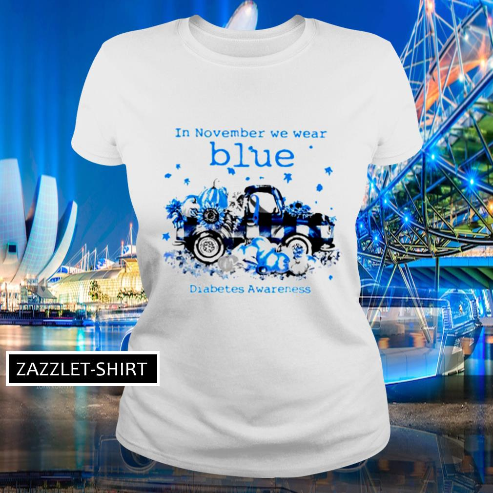 In November we wear blue diabetes awareness s Ladies-tee