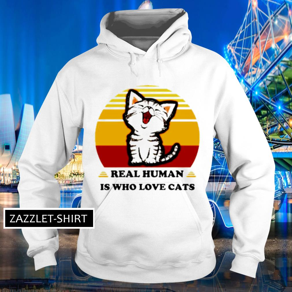 Real Human is who love cats vintage s Hoodie
