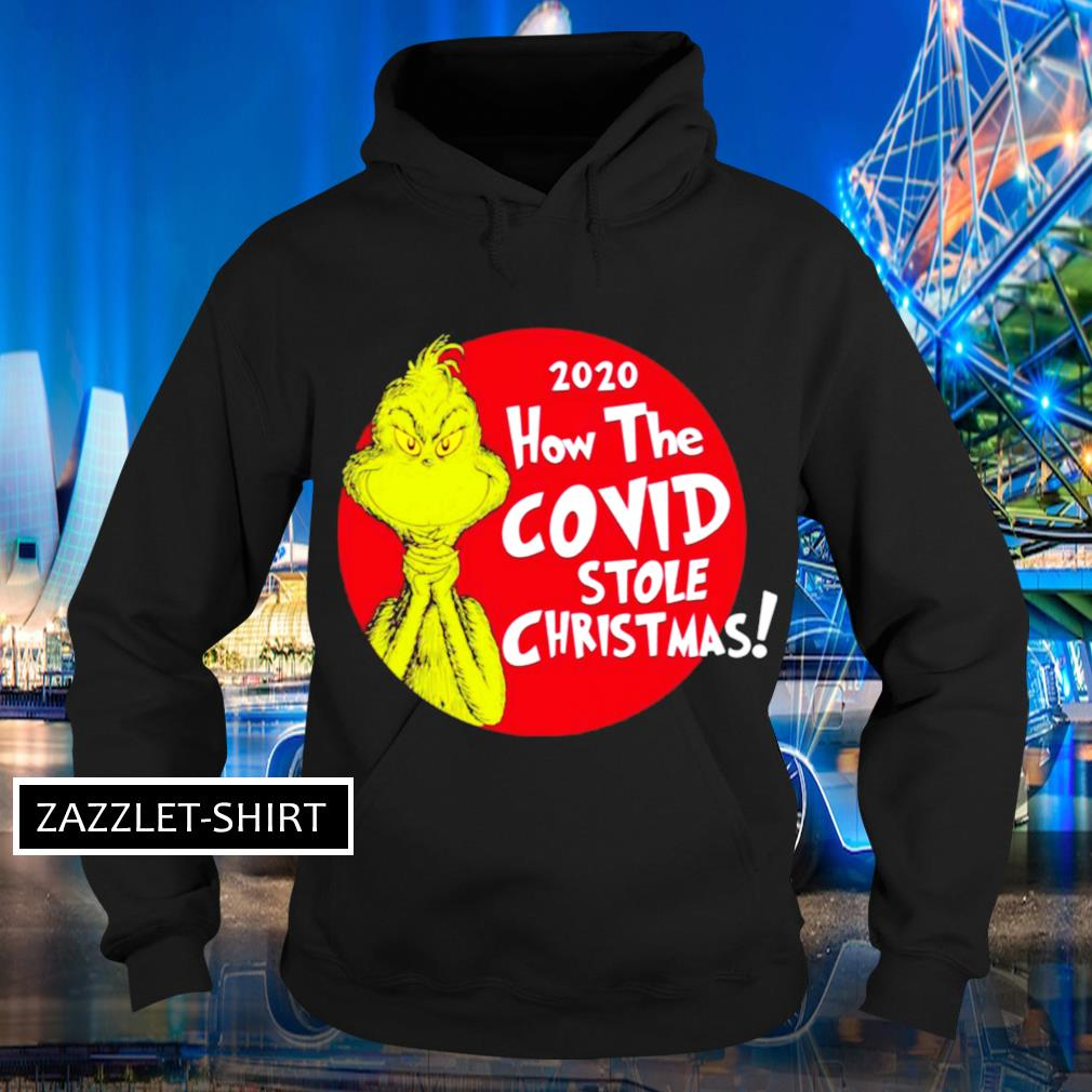 2020 How Covid Stole Christmas Grinch s Hoodie