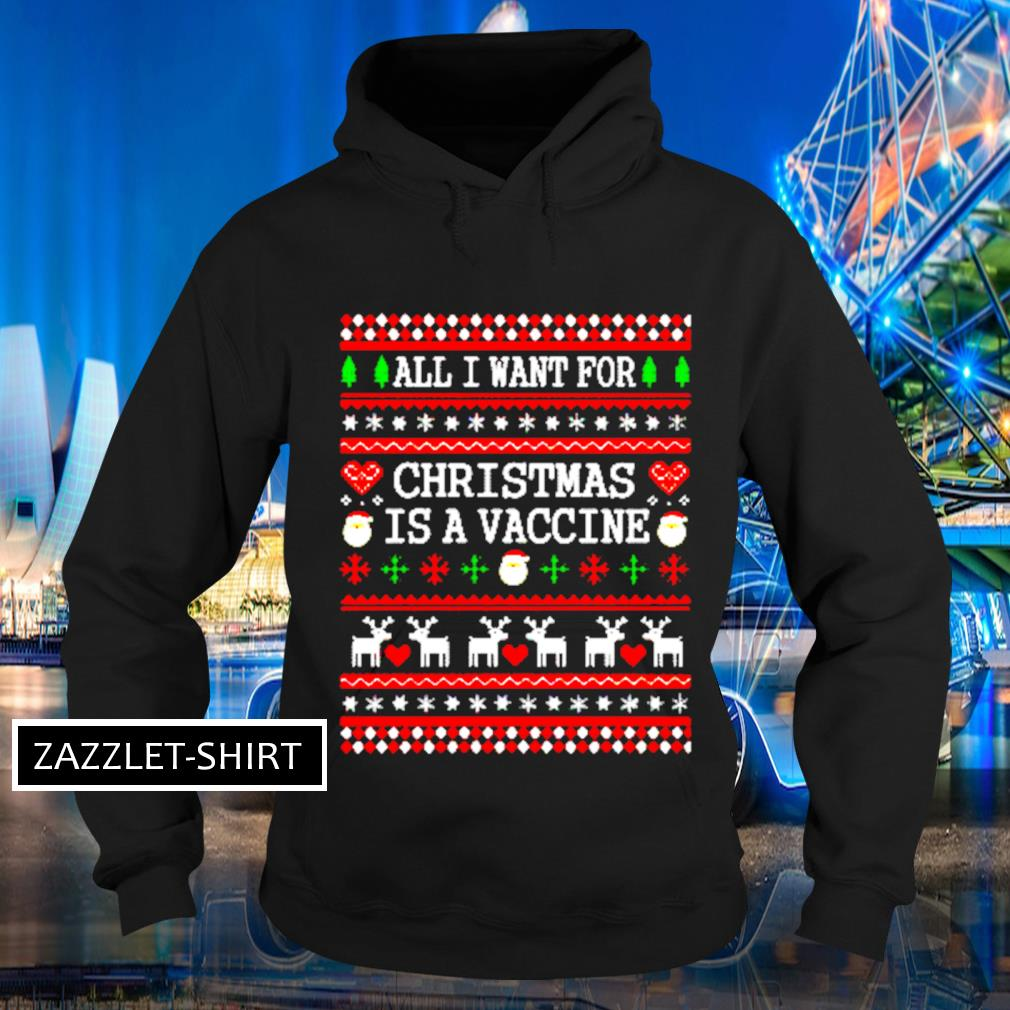 All I want for Christmas is a vaccine ugly Christmas s Hoodie
