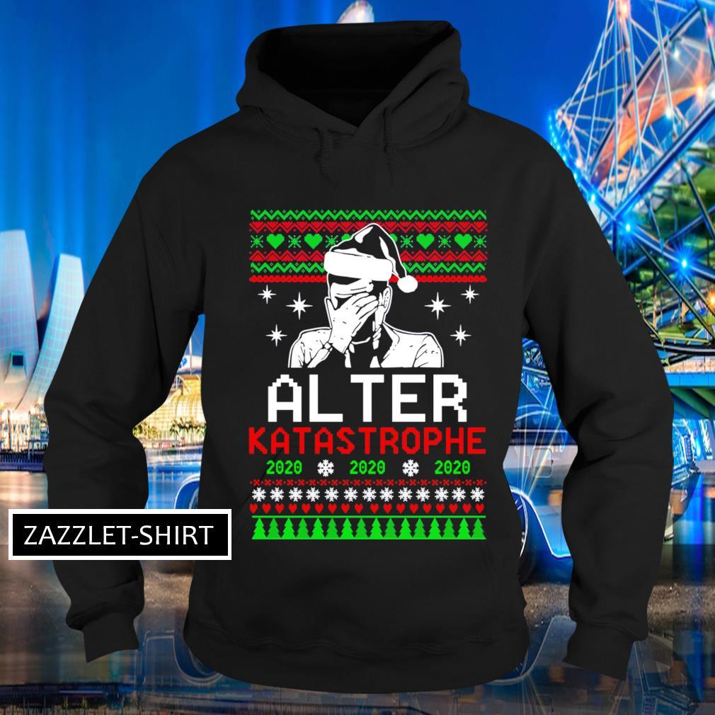 Alter Katastrophe 2020 ugly Christmas s Hoodie