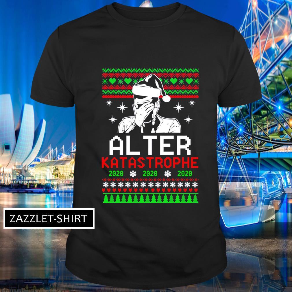 Alter Katastrophe 2020 ugly Christmas shirt