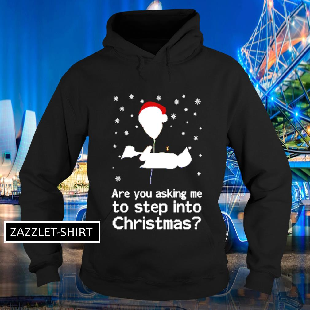 Are you asking me to step into Christmas s Hoodie