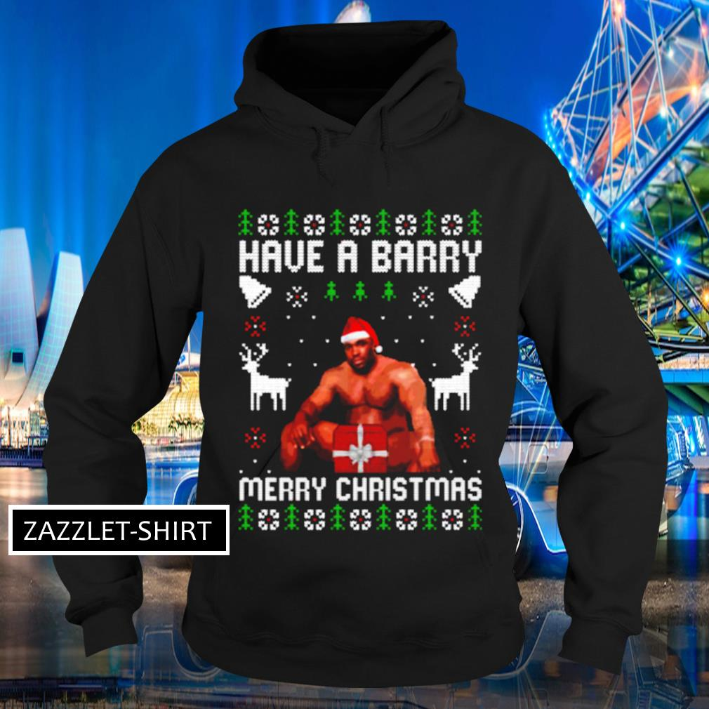 Have a barry Merry Christmas Funny Barry Wood meme ugly Christmas s Hoodie